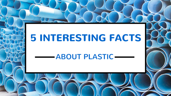 5 Interesting Facts About Plastic